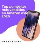 Top 15 móviles más vendidos en Amazon en 2020